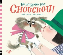 Ne m'appelez plus Chouchou !