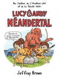 Lucy et Andy Néandertal – Tome 1