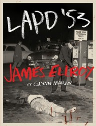 James Ellroy - Les Archives du Los Angeles Police Department