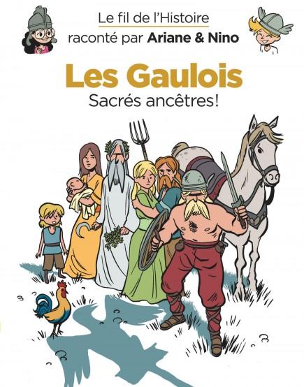 Le fil de l'Histoire raconté par Ariane & Nino - Les Gaulois