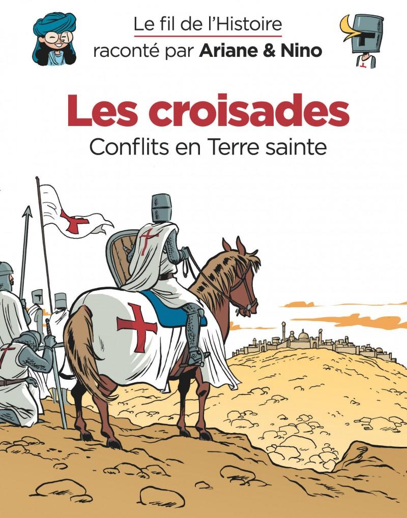 Le fil de l'Histoire raconté par Ariane & Nino - Les croisades