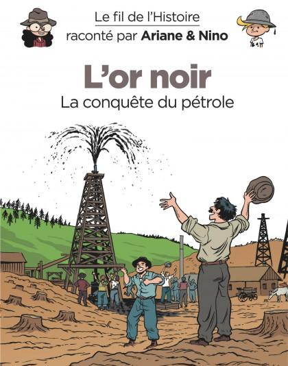 Le fil de l'Histoire raconté par Ariane & Nino - L'or noir