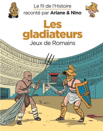 On the History Trail with Ariane & Nino - Les gladiateurs