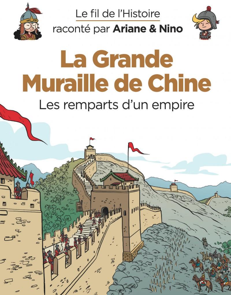 Le fil de l'Histoire raconté par Ariane & Nino - La Grande Muraille de Chine