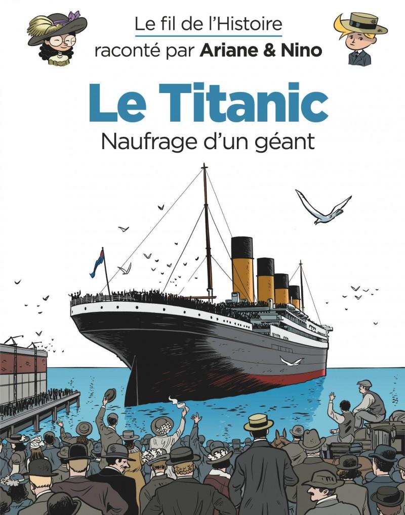 Le fil de l'Histoire raconté par Ariane & Nino - Le Titanic