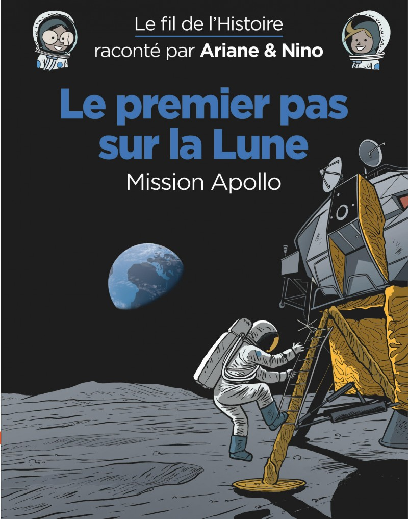 On the History Trail with Ariane & Nino - Le premier pas sur la lune