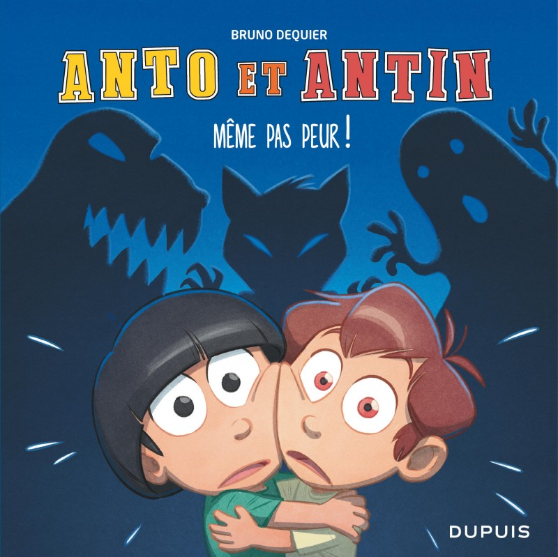 Anto and Antin - tome 1 - Pfff... Même pas peur !