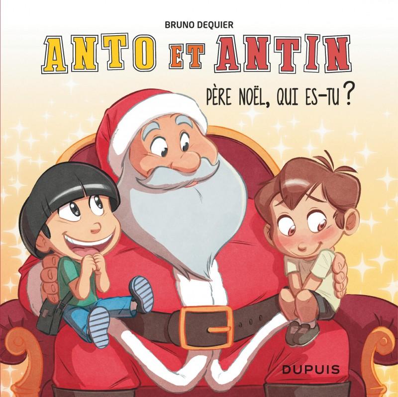 Anto et Antin - tome 2 - Père Noël, qui es-tu ?