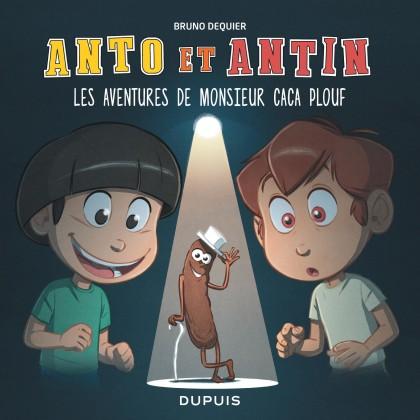 Anto et Antin - Les aventures de monsieur Caca Plouf