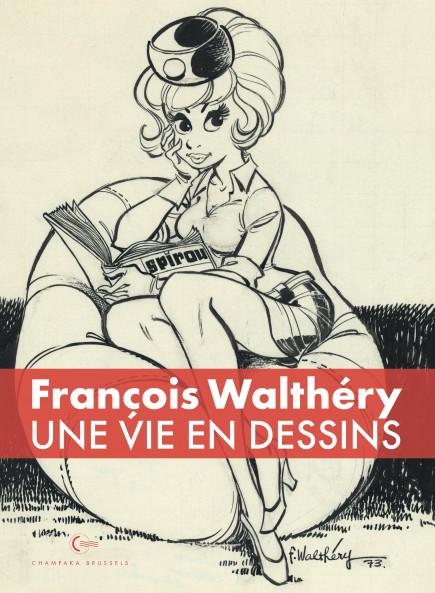 Une vie en dessins - Walthéry