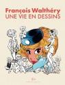 Une vie en dessins - Walthéry(Edition spéciale)