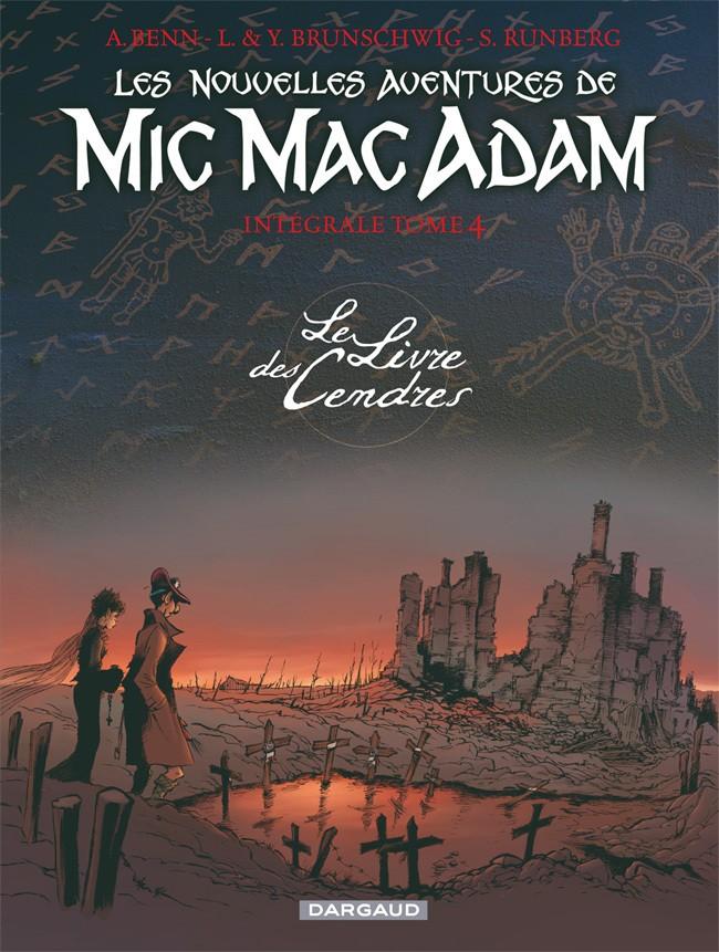 les-nouvelles-aventures-de-mic-mac-adam-integrale-tome-4-le-livre-des-cendres
