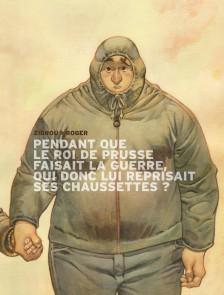 cover-comics-pendant-que-le-roi-de-prusse-faisait-la-guerre-qui-donc-lui-reprisait-ses-chaussettes-tome-1-pendant-que-le-roi-de-prusse-faisait-la-guerre-qui-lui-reprisait-ses-chaussettes