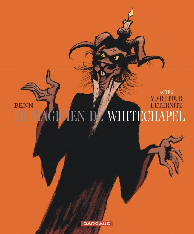 le-magicien-de-whitechapel-tome-2-vivre-pour-leternite