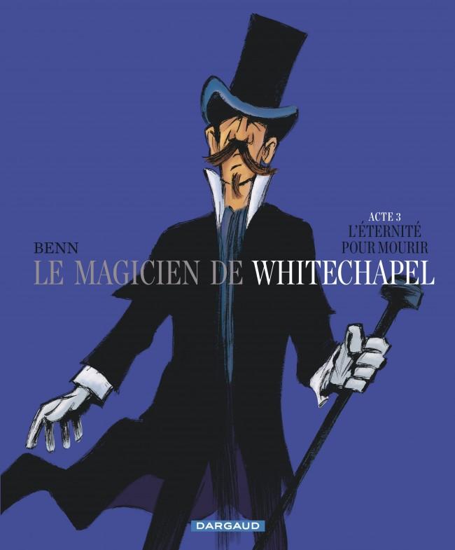 le-magicien-de-whitechapel-tome-3-leternite-pour-mourir