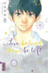 Love, be loved Leave, be left – Tome 8