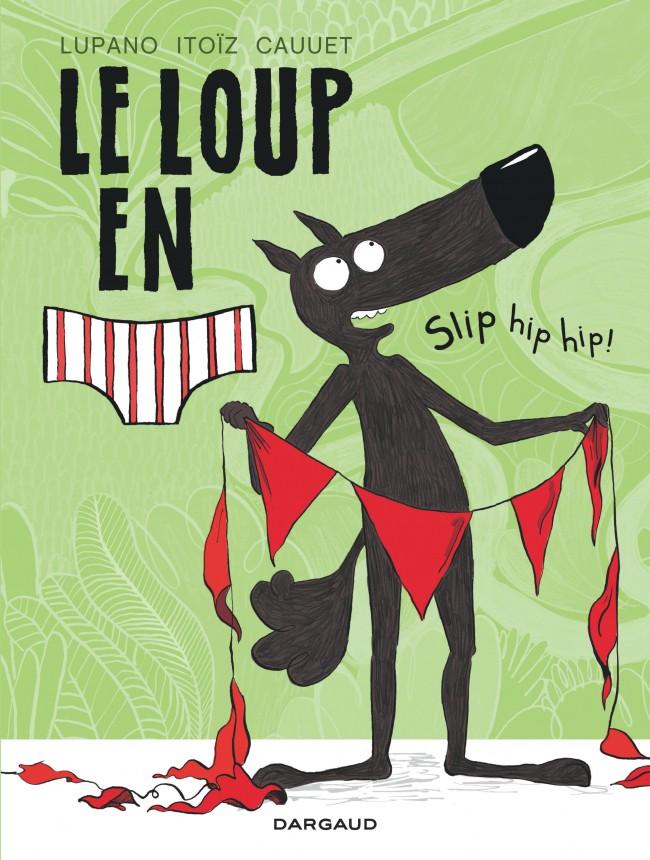 le-loup-en-slip-tome-3-slip-hip-hip