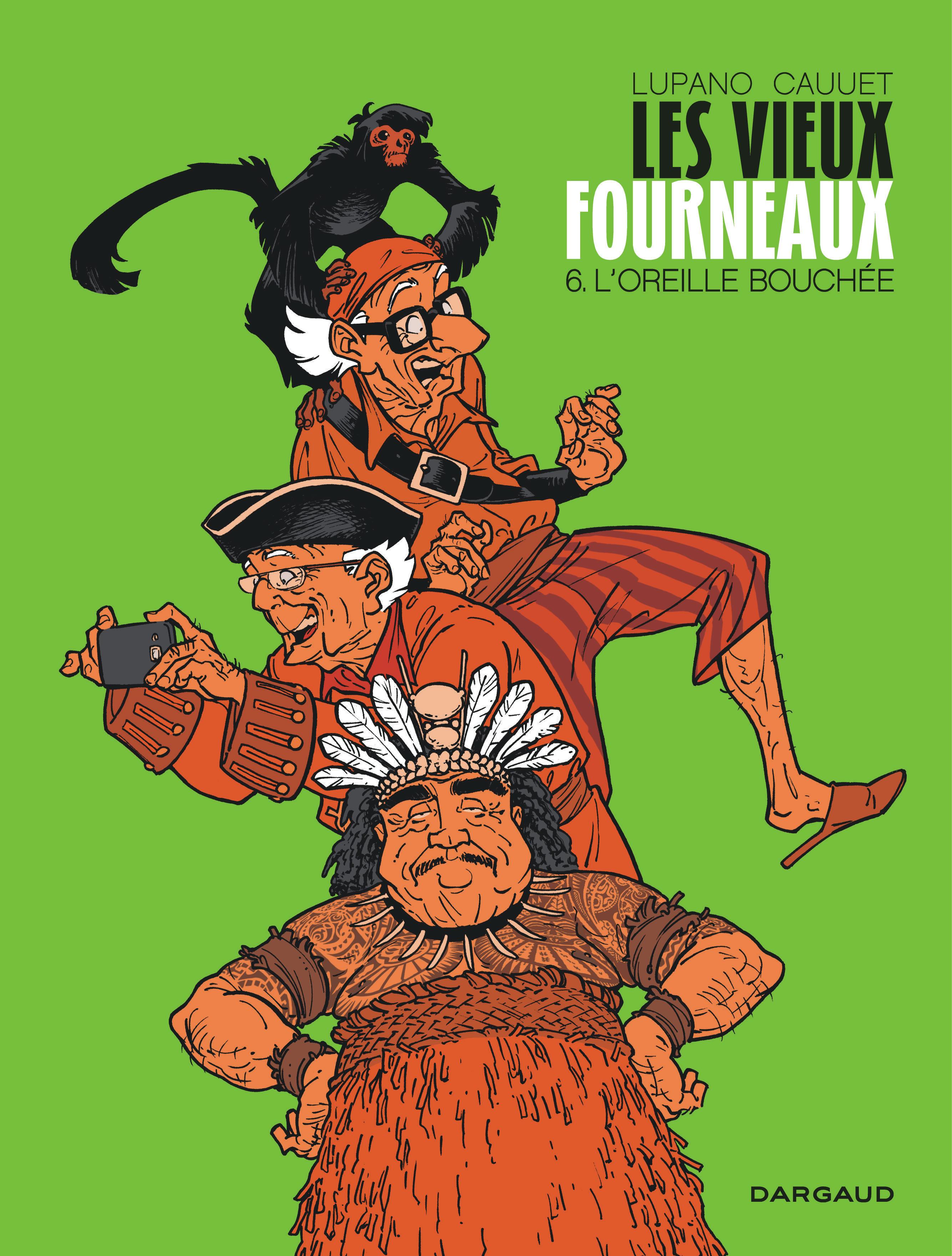Bandes dessinées - Les Vieux Fourneaux - Tome 6 L'Oreille bouchée - DARGAUD