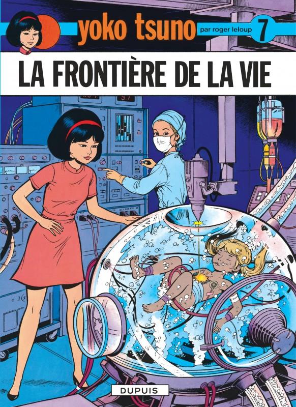 La Frontiere De La Vie Tome 7 De La Serie De Bande Dessinee Yoko Tsuno De Leloup Editions Dupuis