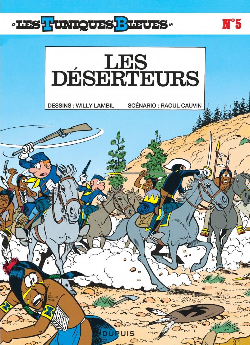 Les Tuniques Bleues - tome 5 - Les Déserteurs