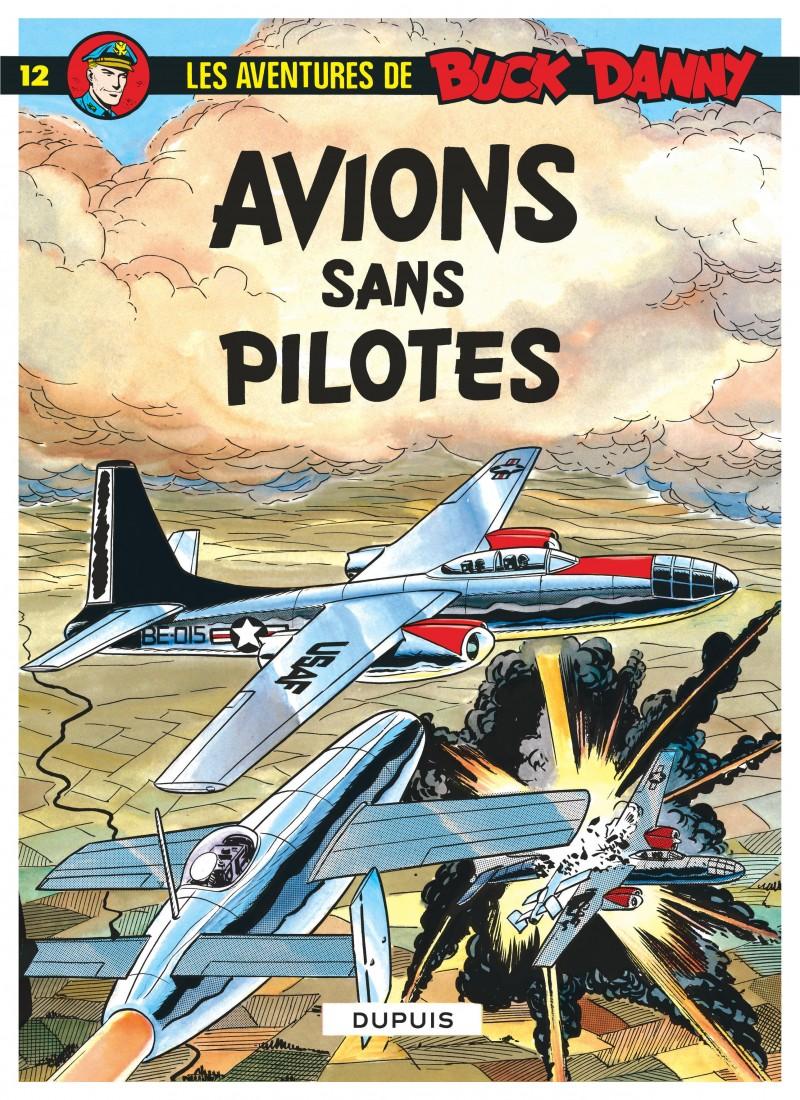 Buck Danny - tome 12 - Avions sans pilote