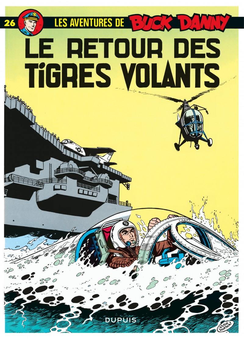 Buck Danny - tome 26 - Le Retour des Tigres Volants