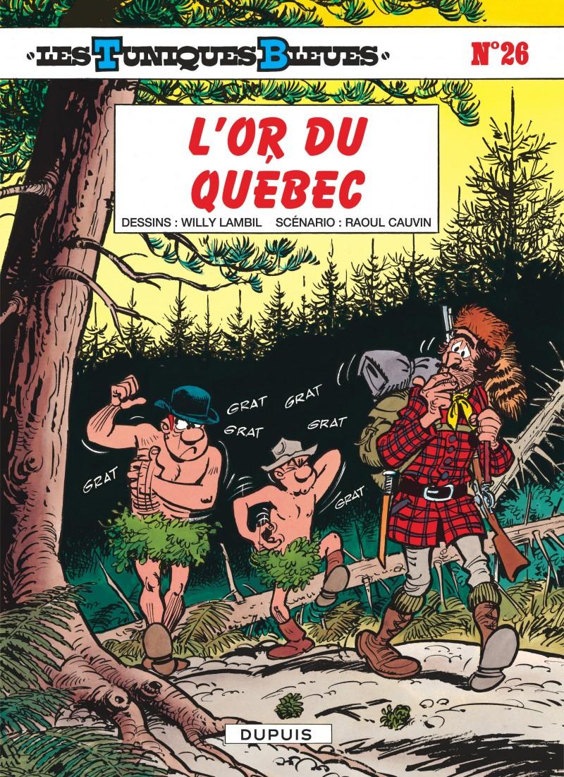 74ca882177e5 L Or du Québec, tome 26 de la série de bande dessinée Les Tuniques ...
