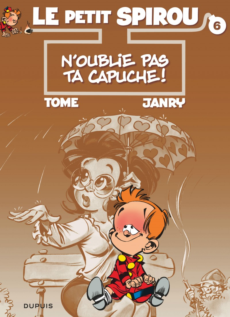 Little Spirou - tome 6 - N'oublie pas ta capuche !