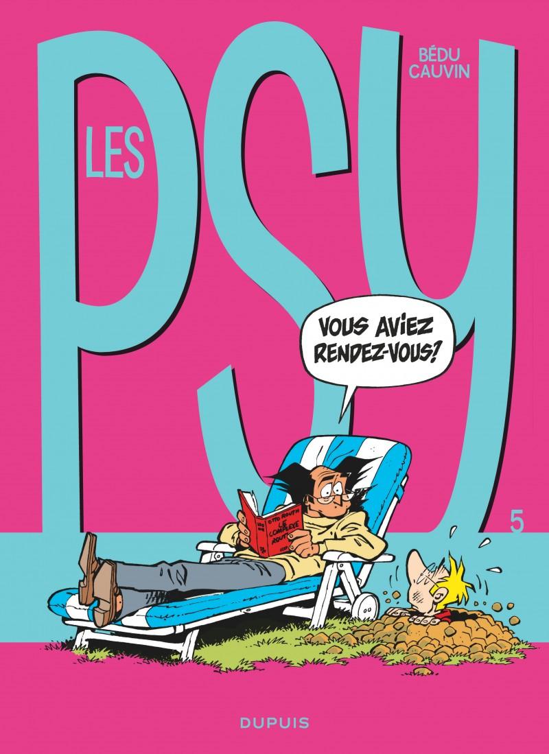 Les Psy - tome 5 - Vous aviez rendez-vous ?
