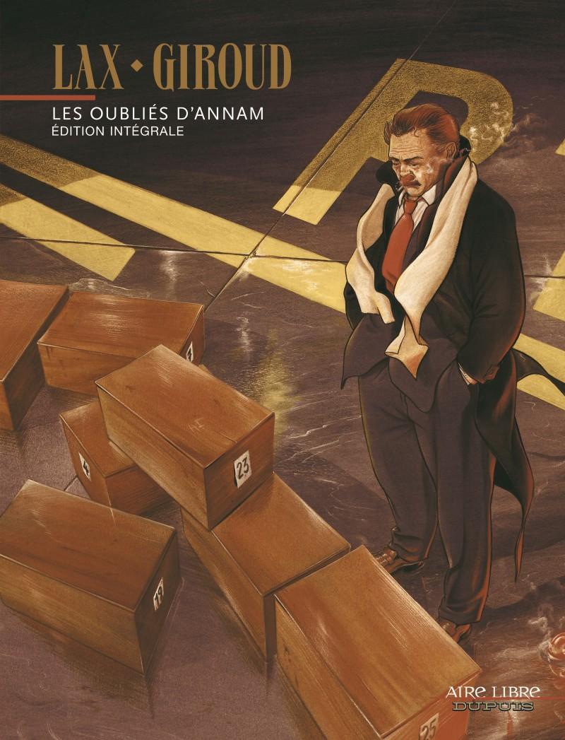 Les Oubliés d'Annam (édition intégrale) - tome 1 - Les Oubliés d'Annam (édition intégrale)
