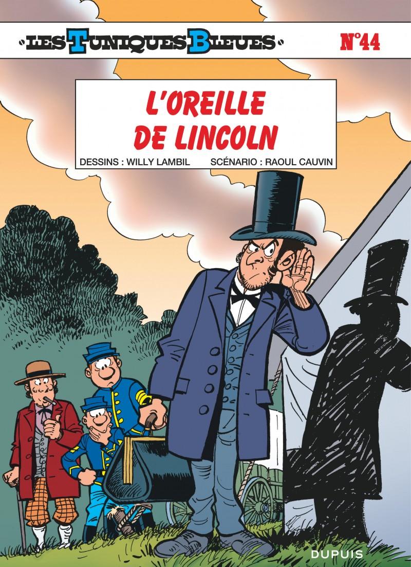 Les Tuniques Bleues - tome 44 - L'Oreille de Lincoln