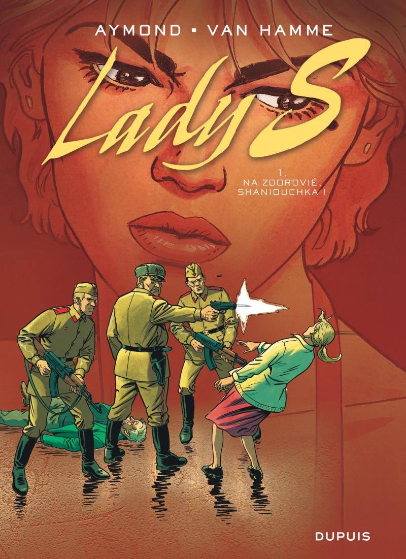 Lady S. - tome 1 - Na Zdorovié, Shaniouchka !