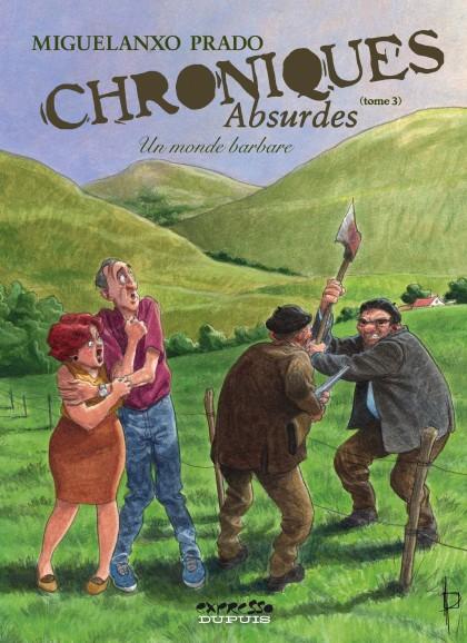 Chroniques absurdes - Un monde barbare