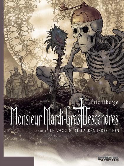 Monsieur Mardi-Gras Descendres - Le Vaccin de la résurrection - tome 4/4