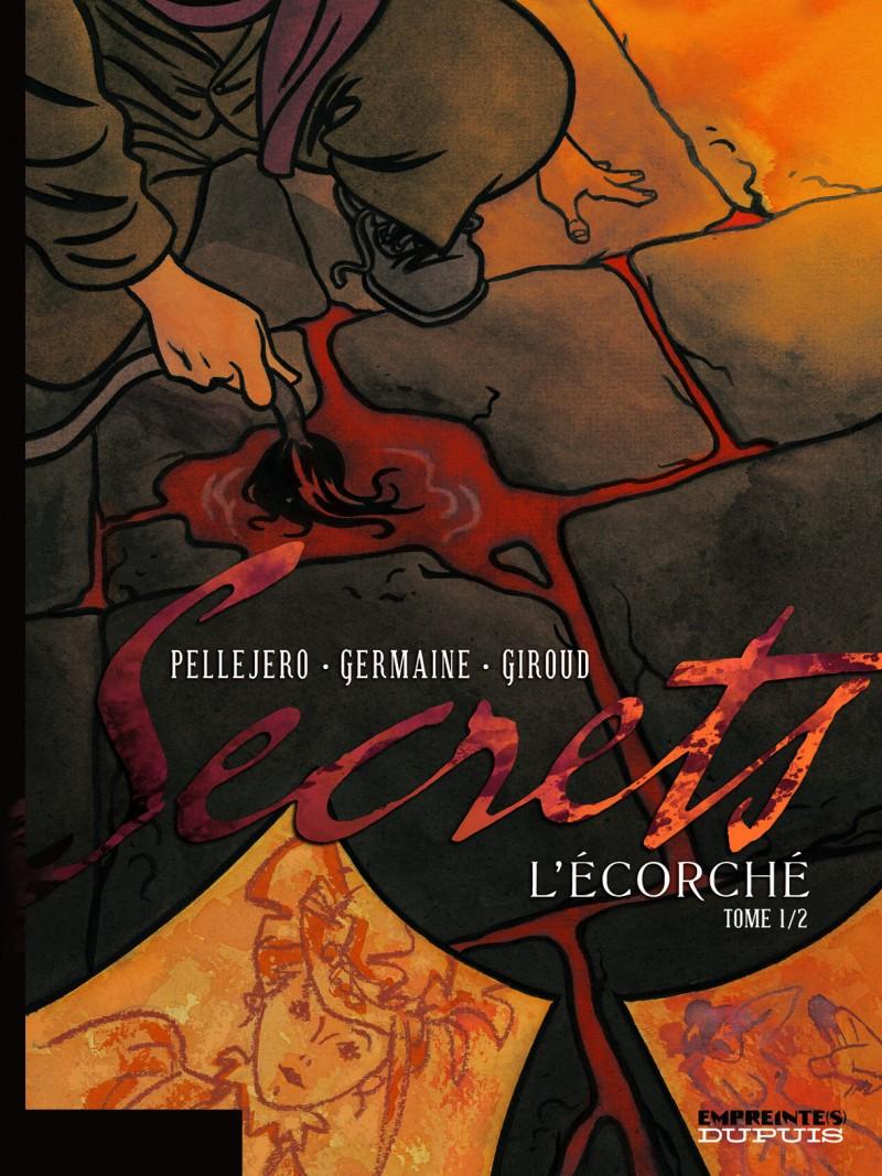 Secrets, L'Écorché - tome 1 - Secrets, L'Ecorché, tome 1/2