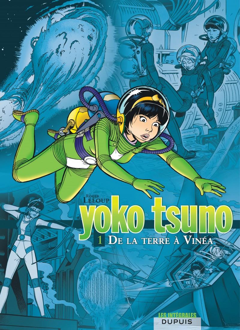 Yoko Tsuno - Compilation - tome 1 - De la Terre à Vinéa