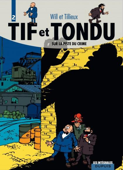 Tif et Tondu - L'intégrale - Sur la piste du crime