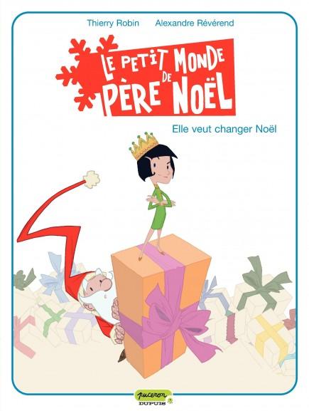Le petit monde de Père Noël - Elle veut changer Noël