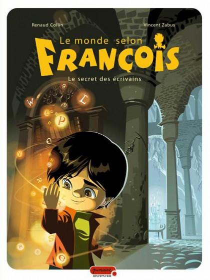 Le monde selon François - Le secret des écrivains
