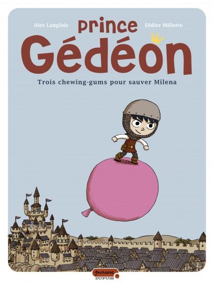 Prince Gédéon - Trois chewing-gums pour sauver Milena