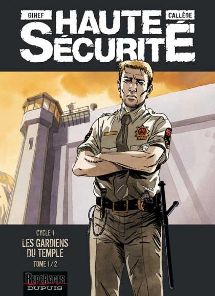 Haute sécurité - Les gardiens du temple - tome 1/2