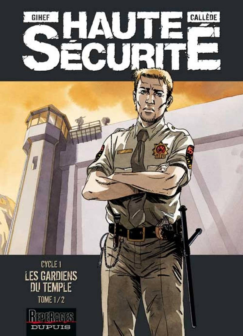 Haute sécurité - tome 1 - Les gardiens du temple - tome 1/2