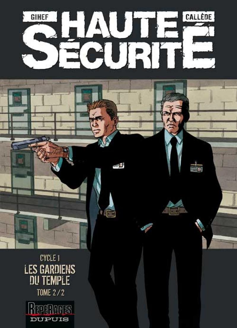 Haute sécurité - tome 2 - Les gardiens du temple - tome 2/2