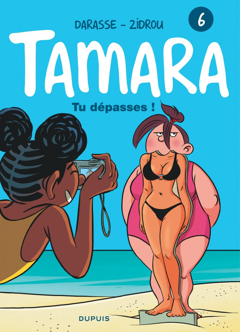 Tamara - tome 6 - Tu dépasses !
