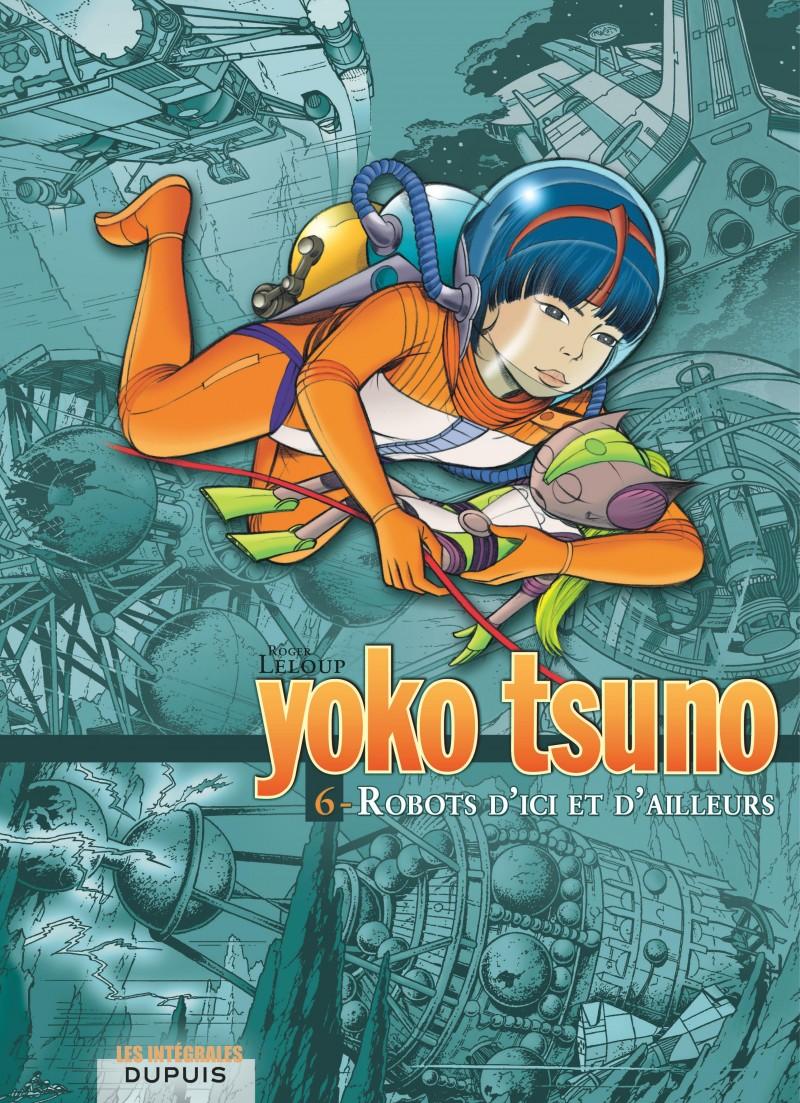 Yoko Tsuno - L'intégrale - tome 6 - Robots d'ici et d'ailleurs
