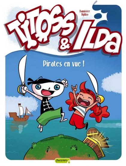 Titoss et Ilda - Pirates en vue !