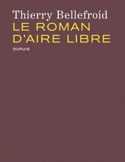 The Aire Libre Story - Le roman d'Aire Libre
