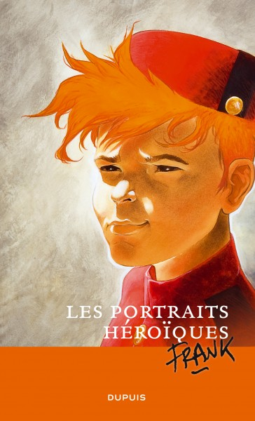 Portraits héroïques de Frank Pé - Portraits héroïques de Frank Pé