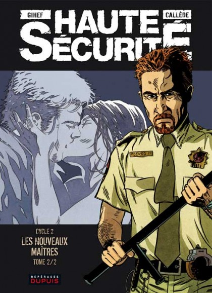 Haute sécurité - Les nouveaux maîtres - tome 2/2