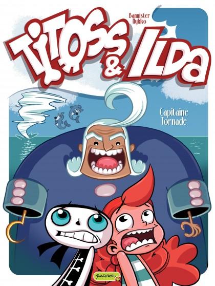 Titoss et Ilda - Capitaine Tornade